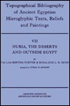 topographical-bibliography-of-ancient-egyptian-hieroglyphic-texts-reliefs-and-paintings-volume-vii-nubia-the-deserts-and-outside-egypt