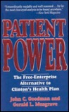 Patient Power: The Free-Enterprise Alternative to Clinton's Health Plan