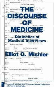 The Discourse Of Medicine: Dialectics Of Medical Interviews