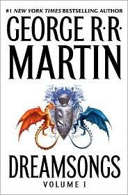 Dreamsongs. Volume I by George R.R. Martin