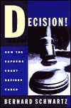 Decision: How the Supreme Court Decides Cases