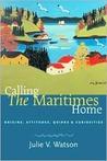 Calling the Maritimes Home: Origins, Attitudes, Quirks, and Curiosities
