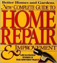 New Complete Guide to Home Repair & Improvement