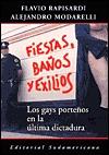 Fiestas, Banos y Exilios: Los Gays Portenos En La Ultima Dictadura