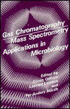 Gas Chromatography Mass Spectrometry Applications in Microbiology