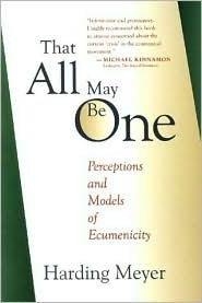That All May Be One: Perceptions and Models of Ecumenicity
