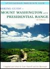 Hiking Guide to Mount Washington & the Presidential Range, 6th