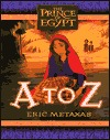 The Prince of Egypt: A to Z