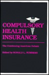 Compulsory Health Insurance: The Continuing American Debate