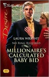 Millionaire's Calculated Baby Bid by Laura Wright