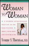 Woman to Woman: Everything You Need to Know About Your Body and Your Health