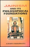 Jainism: and its philosophical foundations