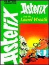 Asterix And The Laurel Wreath by René Goscinny
