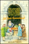 Shawlies, Echo Boys, The Marsh, And The Lanes: Old Cork Remembered