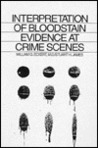 Interpretation of Bloodstain Evidence at Crime Scenes
