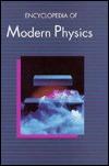 Encyclopedia Of Modern Physics
