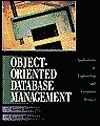 Object Oriented Database Management: Applications In Engineering And Computer Science