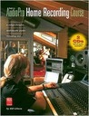 The Audio Pro Home Recording Course: A Comprehensive Multimedia Audio Recording Text