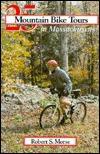 25 Mountain Bike Tours in Massachusetts by Robert S. Morse