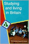 Studying And Living In Britain: The British Council's Guide
