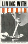 """Living With Heroin: The Impact Of A Drugs """"Epidemic"""" On An English Community"""