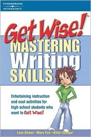 Get Wise! Mastering Writing Skills 1e by Laurie Barnett