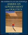 The Harper Collins Dictionary Of American Government And Politics