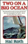 Two on a Big Ocean: The Story of the First Circumnavigation of the Pacific Basin in a Small Sailing Ship