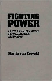 Fighting Power: German And Us Army Performance, 1939-1945
