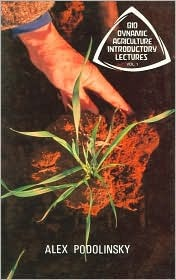 Bio-dynamic Agriculture Introductory Lectures, Vol. 1