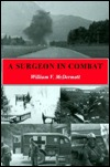 A Surgeon in Combat: European Theatre-World War II: Omaha Beach to Ebensee, 1943-1945