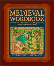 Medieval Wordbook  by Madeleine Pelner Cosman
