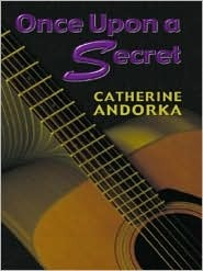 Ebook Once Upon A Secret (Five Star Romance Series) by Catherine Andorka PDF!