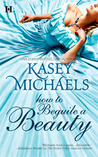 How to Beguile a Beauty by Kasey Michaels