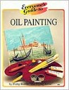 Everyone's Guide to Oil Painting