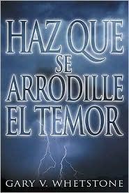 Haz Que Se Arrodille El Temor/ Make Your Fear Kneel Down