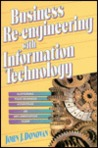 Business Re-Engineering with Information Technology
