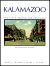 Kalamazoo, the Place Behind the Products: An Illustrated History
