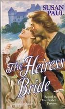 The Heiress Bride (Harlequin Historical, No 301)