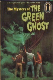 The Mystery of the Green Ghost (Alfred Hitchcock and The Three Investigators, #4)