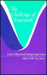 The Challenge of Facework: Cross-Cultural and Interpersonal Issues