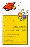 Graduation: Celebrate with Style!: A Graduation Party Planning Guide