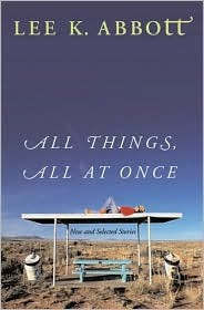 All Things, All at Once by Lee K. Abbott