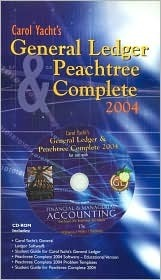 Carol Yacht's General Ledger and Peachtree Complete 2004 software on CD-ROM to accompany Financial and Managerial Accounting: The Basis for Business Decisions