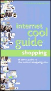 Internet Cool Guide: Online Shopping: A Savvy Guide to the Hottest Shopping Sites