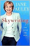 Skywriting by Jane Pauley