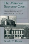 The Missouri Supreme Court: From Dred Scott to Nancy Cruzan