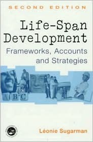 Life-Span Development: Frameworks, Accounts, and Strategies