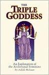 The Triple Goddess: An Exploration of the Archetypal Feminine