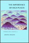 The Importance of High Places: Stories and a Novella